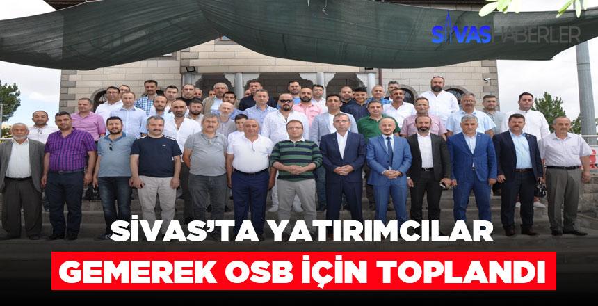 Sivas'ta yatırımcılar Gemerek OSB için bir araya geldi