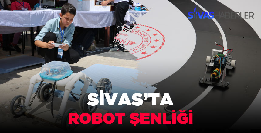 Sivas'ta robotlar yarışıyor