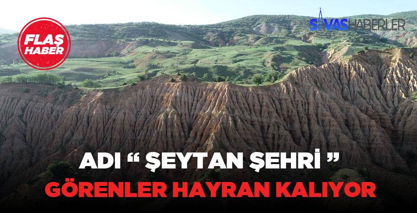 """Sivas gezilecek yerler arasında """"Şeytan Şehri"""" hayran bırakıyor"""