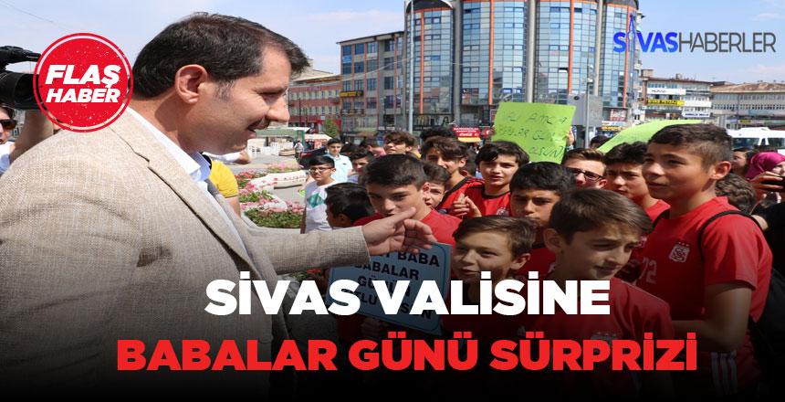 Sivas Valisine Sürpriz Babalar Günü Etkinliği