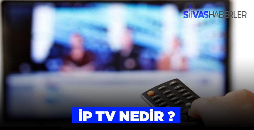 İp tv kullanımı ve ne olduğuna dair bilgiler