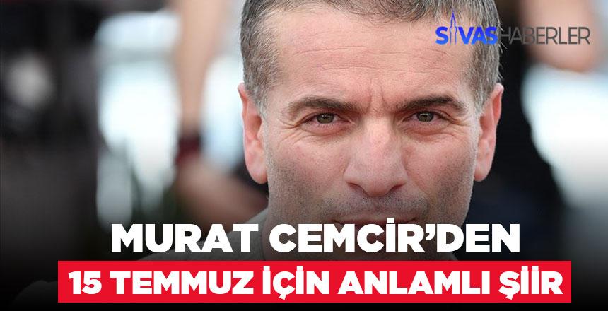 Murat Cemcir'den 15 Temmuz Şiiri