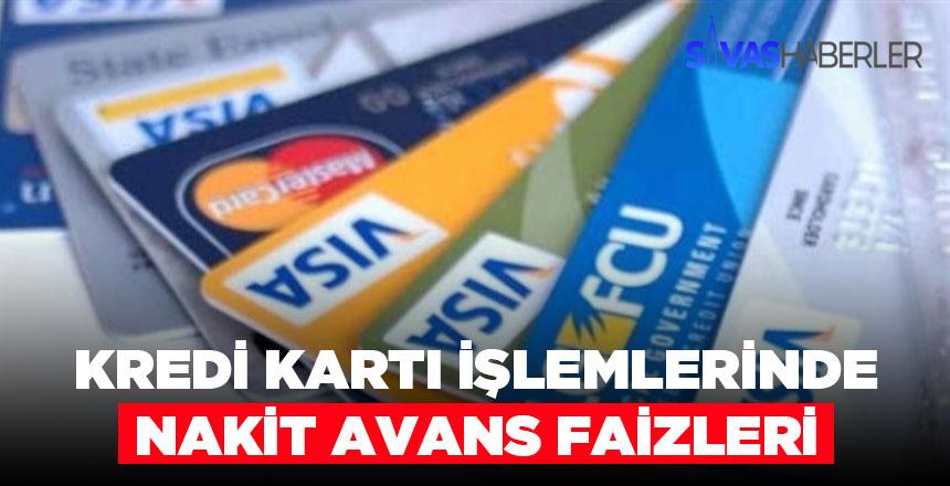 Kredi kartı işlemlerindeki nakit avans faizleri