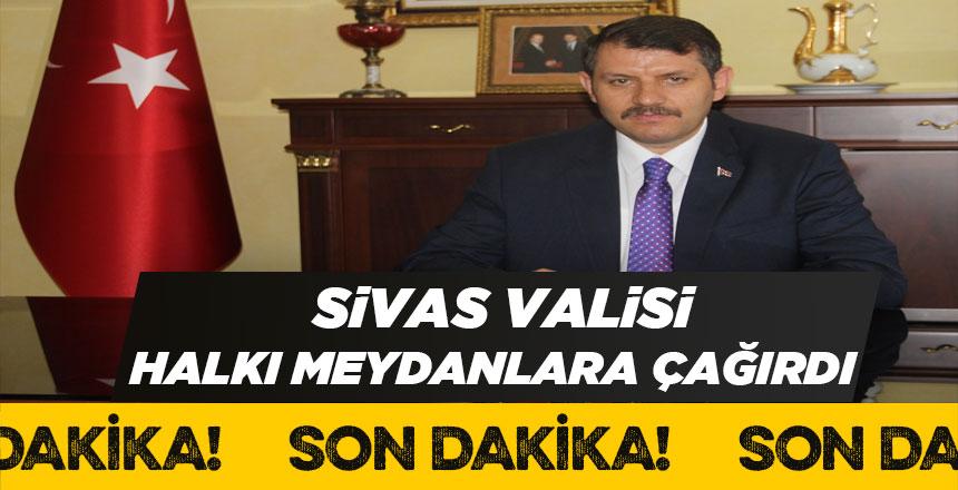 Vali Ayhan 15 Temmuz'da halkı meydanlara çağırdı
