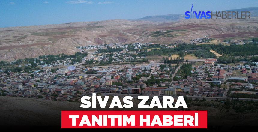Sivas Zara ilçe Tanıtım Haberi