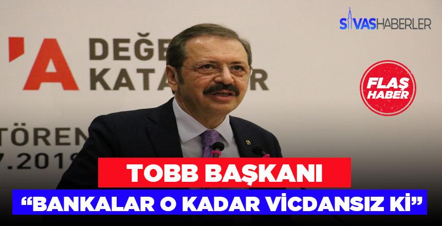 Rifat Hisarcıklıoğlu Bankalara karşı sert konuştu