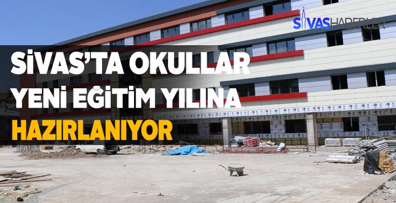 Sivas'taki okulların yapım ve tadilat çalışmaları sürüyor