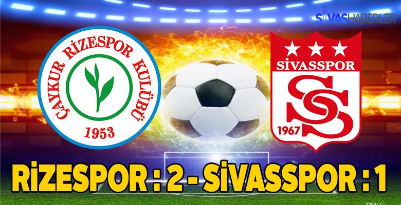DG Sivasspor, Çaykur Rizespor karşısında 2-1 mağlup oldu
