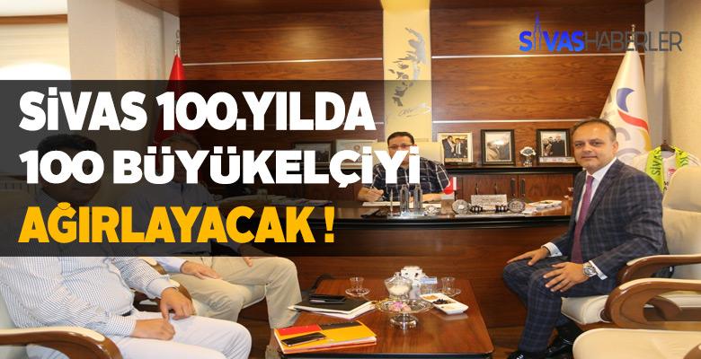 Sivas tam 100 Büyükelçiyi konuk edecek