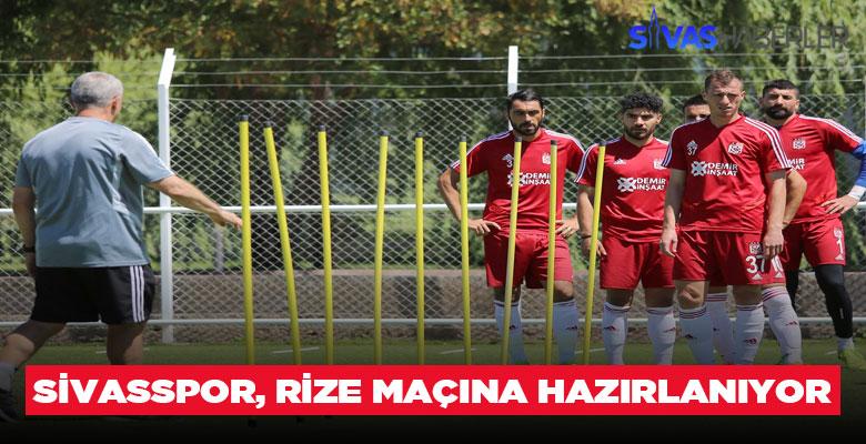 Sivasspor, Çaykur Rizespor maçına hazırlanıyor