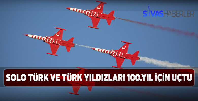 Türk yıldızları ve Solo Türk 100.Yıl gösterisi