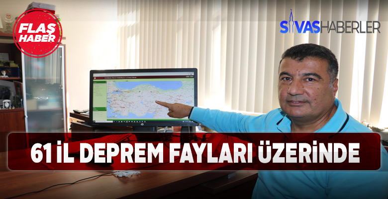 Türkiye'nin 61 ili deprem fayları üstünde
