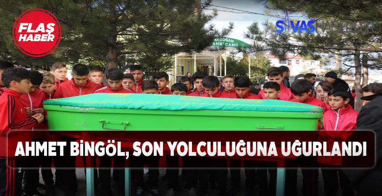 Ahmet Bingöl'e son görev yerine getirildi