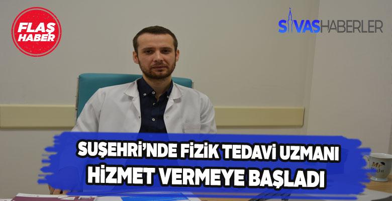 Suşehri Devlet Hastanesi Fizik tedavi hizmeti vermeye başladı