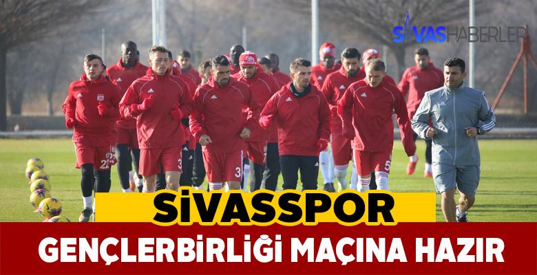Sivasspor Gençlerbirliği maçına hazır!