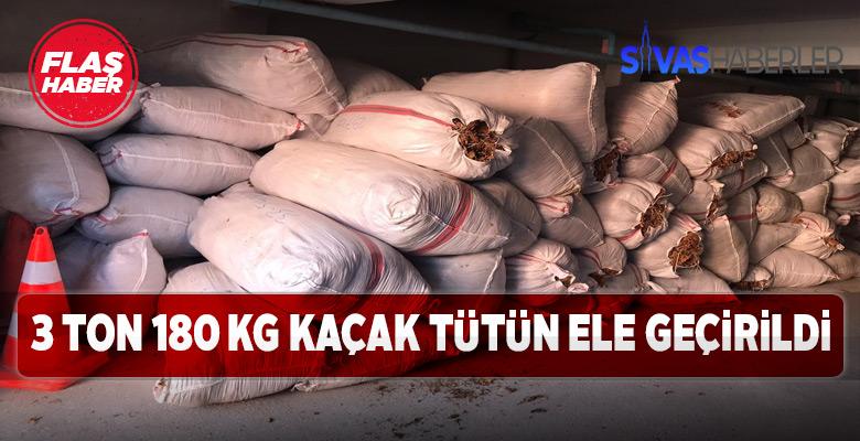 3 ton 180 kilogram kaçak kıyılmış tütün ele geçirildi