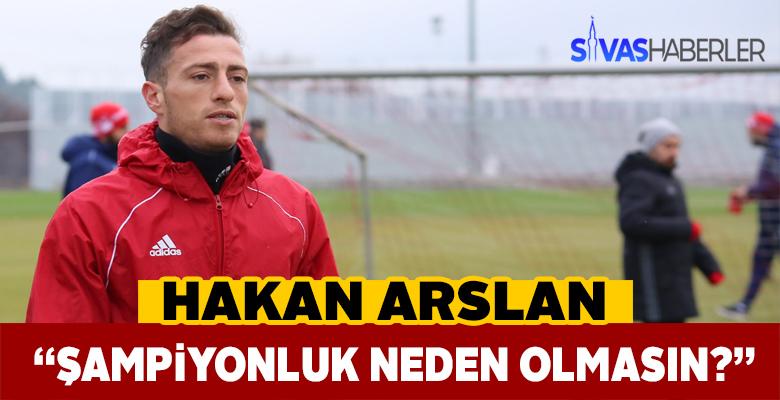 Hakan Arslan Şampiyonluktan umutlu konuştu