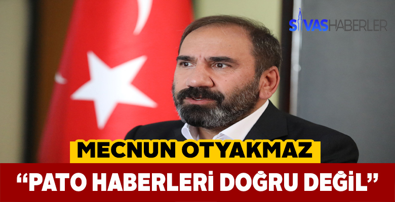 Sivasspor Başkanı Pato haberlerini yalanladı