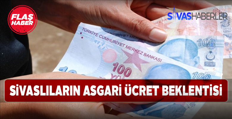 Sivaslılar Asgari ücretle ilgili beklentilerini dile getirdi