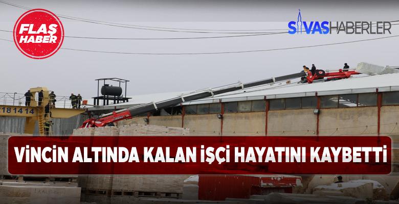 Sivas'ta vinç devrildi; 1 kişi hayatını kaybetti