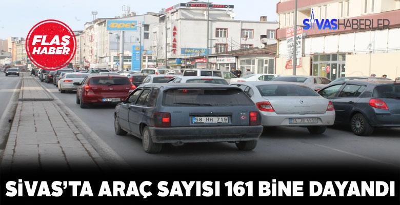 Sivas'ta toplam araç sayısında artış yaşanıyor