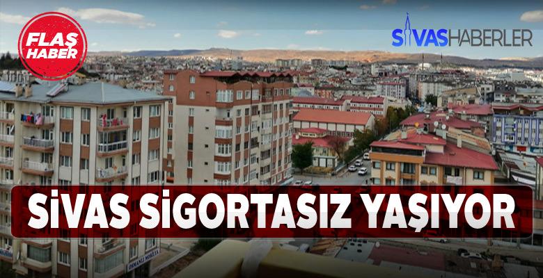 Sivaslıların DASK yaptırma karnesi zayıf