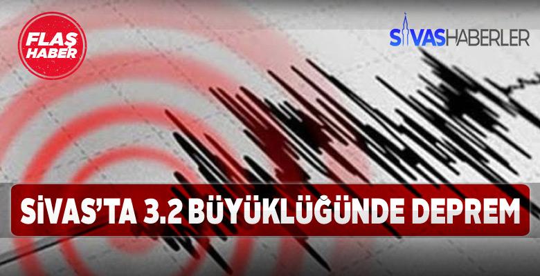 Sivas'ta meydana gelen 3.2'lik deprem korkuttu