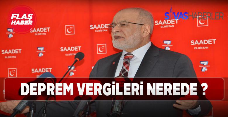 """Karamollaoğlu'ndan : """"Deprem vergilerine ne oldu?"""" sorusu"""
