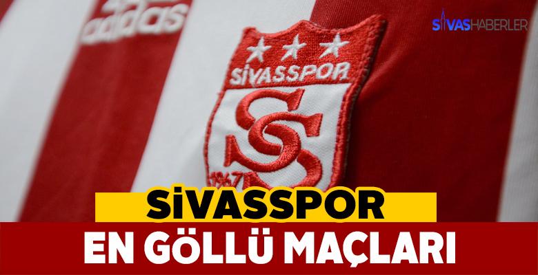 Sivasspor'un En Gollü Maçları