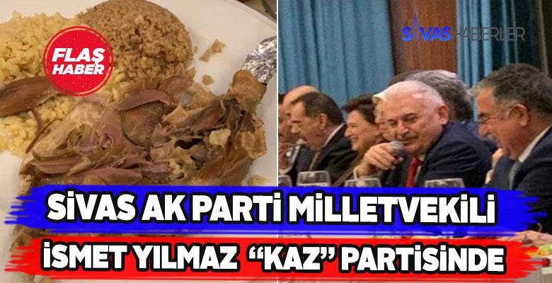 """Sivas Ak Parti Milletvekili İsmet Yılmaz """"Kaz"""" Partisinde"""