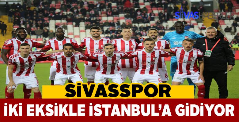 Sivasspor Beşiktaş maçına 2 eksikle sahaya çıkacak