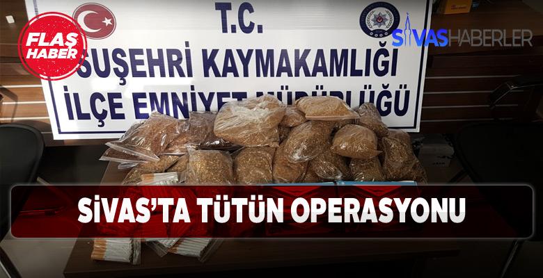 Sivas'ın 3 ilçesine polisten tütün baskını