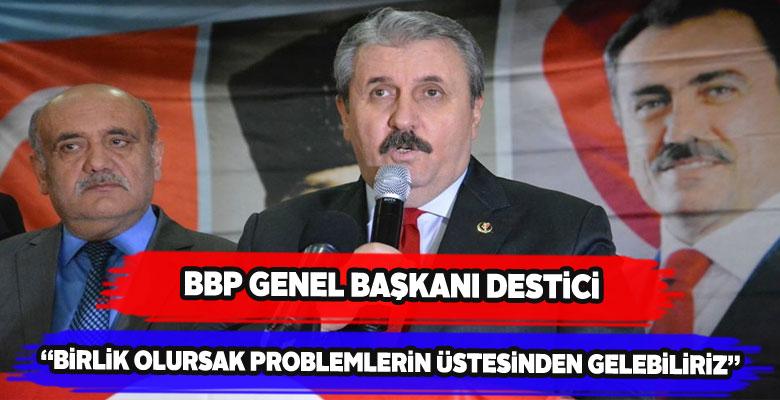 BBP Başkanı Destici Kangal'dan birlik çağrısı yaptı