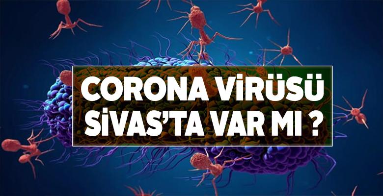 Corona Virüsü Sivas'ta var mı? Corona Virüsü Korunma Yolları Nedir?