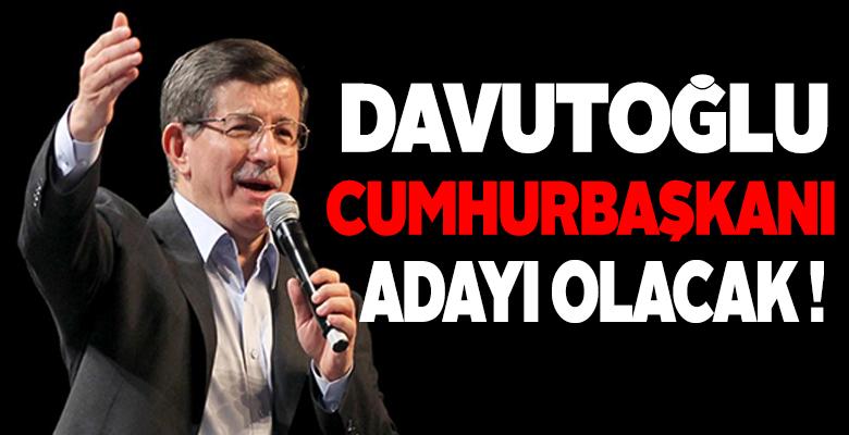 Cumhurbaşkanı adaylarından biri de Ahmet Davutoğlu olacak!