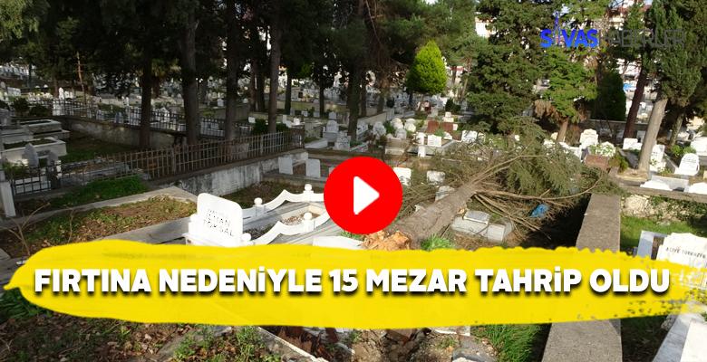 Şiddetli fırtına mezar taşlarına hasar verdi
