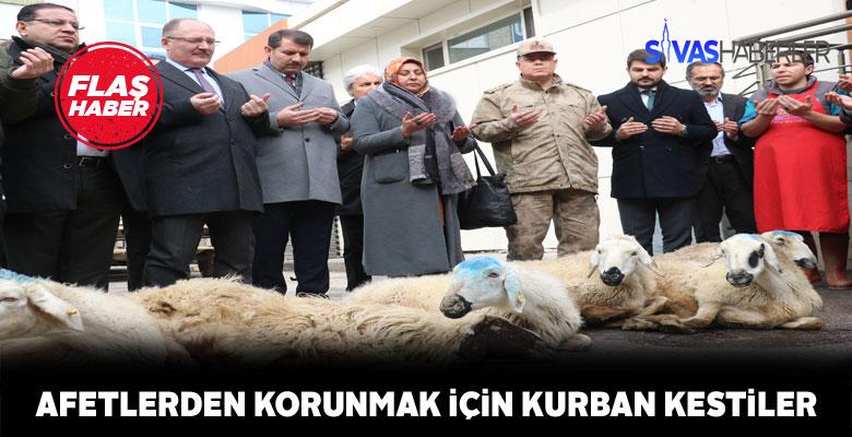 Sivas'ta afete karşı kurban kesildi