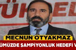Sivasspor Başkanı şampiyonluk hedefini vurguladı