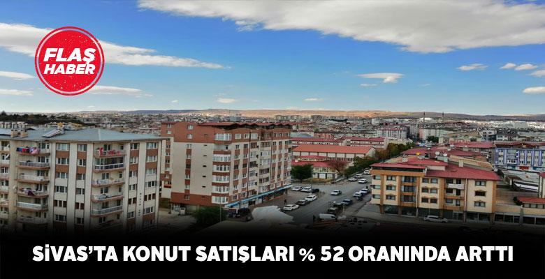 Sivas'ta konut satışlarında artış yaşandı