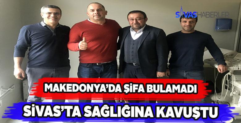 Makendonya'da bulamadığı şifayı Sivas'ta buldu