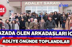 Emel'in arkadaşları Sivas Adliyesi önünde birlik oldu
