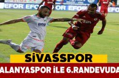 Sivasspor, Alanyaspor ile altıncı kez karşılaşacak