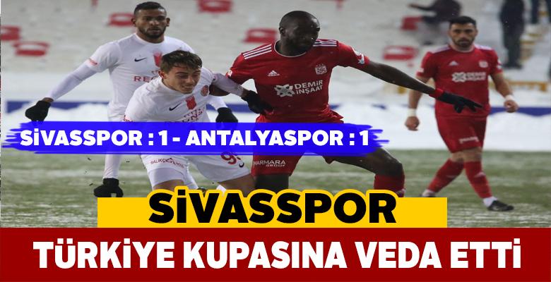 Sivasspor Ziraat Türkiye Kupası'na veda etti