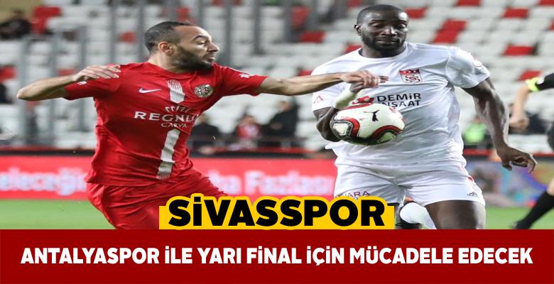 Sivasspor Türkiye Kupası'nda Antalyaspor ile karşılaşacak