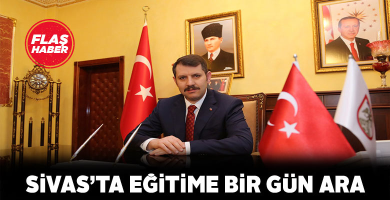 Sivas Valisi Pazartesi günü okullara tatil verdi