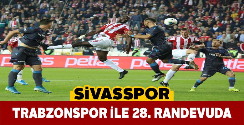 Sivasspor, Trabzonspor ile 28. kez karşılaşacak