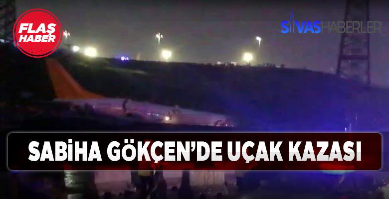 İstanbul Sabiha Gökçen'de uçak kazası meydana geldi