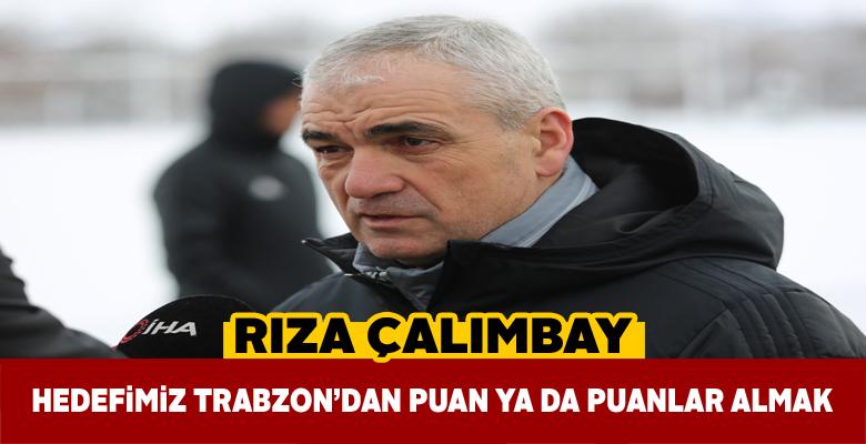 Rıza Çalımbay Trabzonspor maçıyla ilgili umutlu konuştu