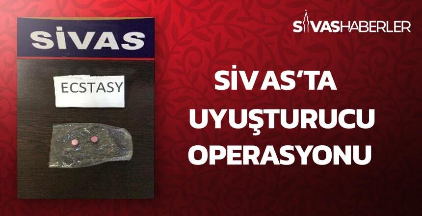 Sivas'ta Uyuşturucu Operasyonu!