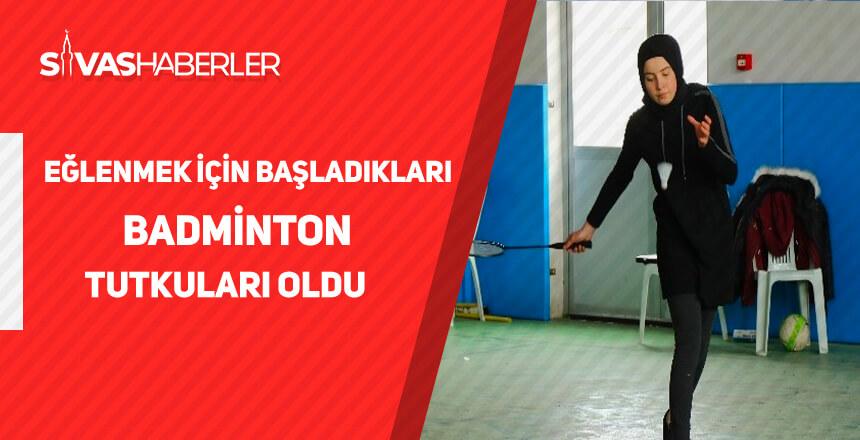 Eğlenmek için başladıkları badminton tutkuları oldu